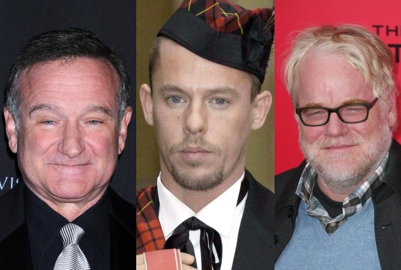 Robin Williams, Alexander McQueen, Phillip Seymour Hoffman