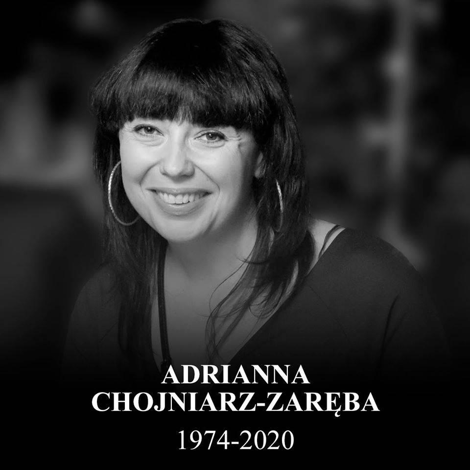 Adrianna Chojniarz-Zaręba nie żyje